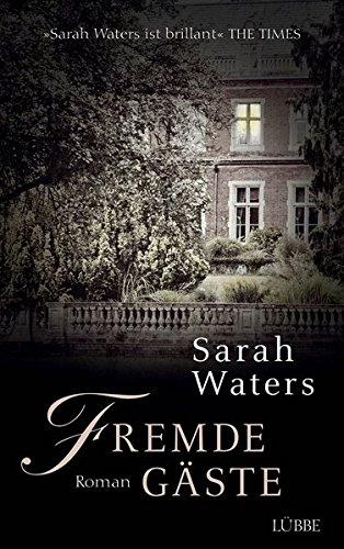 Sarah Waters - Fremde Gäste