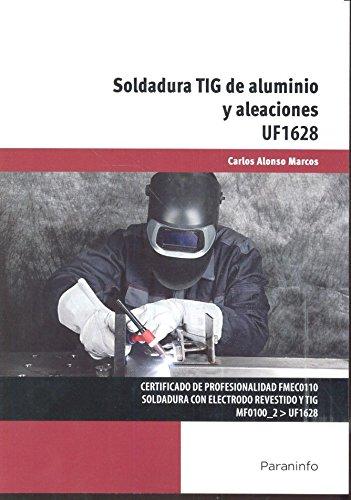 Soldadura TIG de aluminio y aleaciones por Carlos Alonso Marcos