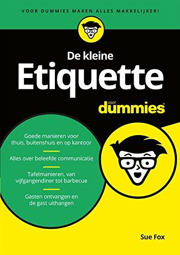 De kleine etiquette voor dummies (Dutch Edition) por Sue Fox