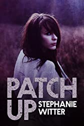 Patch Up (Patch Up Series Book 1) (English Edition)