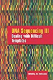 DNA Sequencing III: Dealing with Difficult Templates: Difficult and Spe
