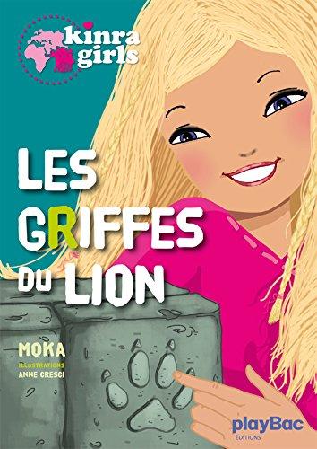 Kinra girls (3) : Les griffes du lion
