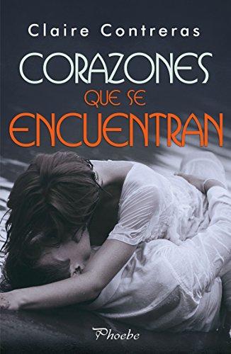 Corazones que se encuentran - Corazones 02 - Claire Contreras (Rom) 513iVzK8h2L