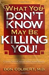 What You Don't Know May Be Killing You! by Don, MD Colbert (2000-05-02)