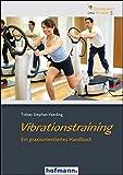 Vibrationstraining: Ein praxisorientieres Handbuch (Gesundheit und Fitness)