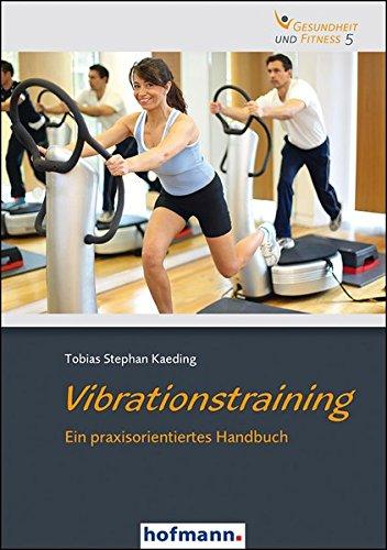 Preisvergleich Produktbild Vibrationstraining: Ein praxisorientieres Handbuch (Gesundheit und Fitness)