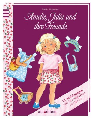 Amelie, Julia und ihre Freunde: 11 Anziehpuppen zum Herausdrücken und Spielen