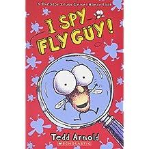 I Spy Fly Guy! by Tedd Arnold (2012-08-01)