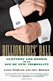 Billionaires' Ball: Gluttony and Hubris in an Age of Epic Inequality (Hardback) - Common