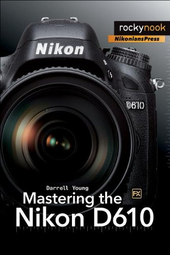 Mastering the Nikon D610 (English Edition) eBook: Darrell Young ...