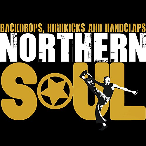 VA - Northern Soul Backdrops Highkicks And Handclaps - 2CD - FLAC - 2016 - NBFLAC Download