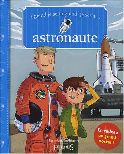 Quand je serai grand, je serai astronaute par Béatrice Egémar