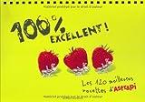 100 % excellent - Les 120 meilleures recettes d'Astrapi