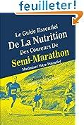 Le Guide Essentiel De La Nutrition Des Coureurs De Semi-Marathon: Maximiser Votre Potentiel