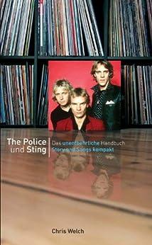 Story und Songs The Police und Sting von [Welch, Chris]