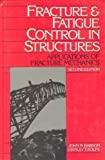 Fracture and Fatigue Control in Structures: Applications of Fracture Mechanics (Prentice-Hall International Series in Civil Engineering and Engineering Mechanics) by John M. Barsom (1986-11-30)