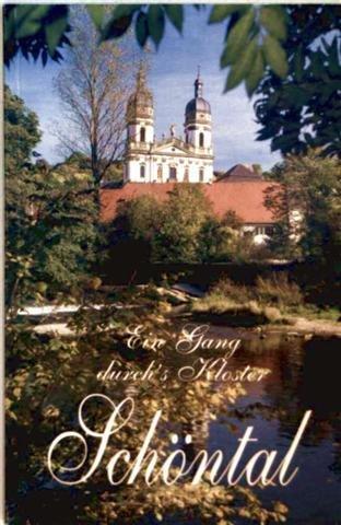 Ein Gang durchs Kloster Schöntal - Zisterzienserabtei von 1157 bis 1802, 1802 säkularisiert