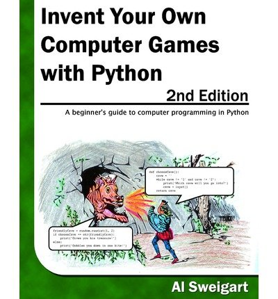 INVENT YOUR OWN COMPUTER GAMES WITH PYTHON, 2ND EDITION BY Sweigart, Al( Author)Paperback on May-01-2010
