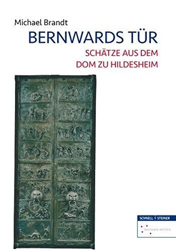 Bernwards Tür: Schätze aus dem Dom zu Hildesheim - Kathedrale Türen