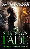As Shadows Fade: Victoria Book 5 (The Gardella Vampire Hunters: Victoria)
