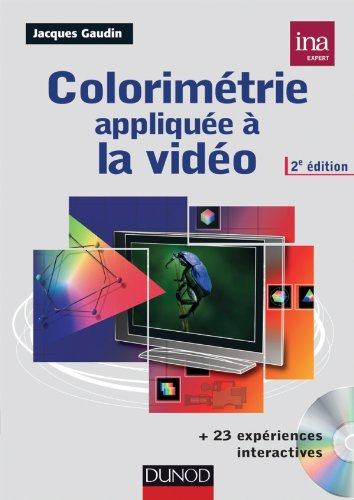 Colorimétrie appliquée à la vidéo - 2e éd. - Livre + cédérom par Jacques Gaudin