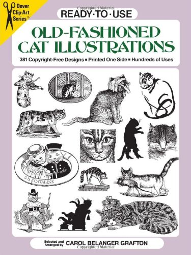 Ready-To-Use Old-Fashioned Cat Illustrations: 381 Copyright-Free Designs, Printed on One Side, Hundreds...