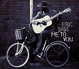 Me to you / Eric Bibb | Bibb, Eric (1951-....)