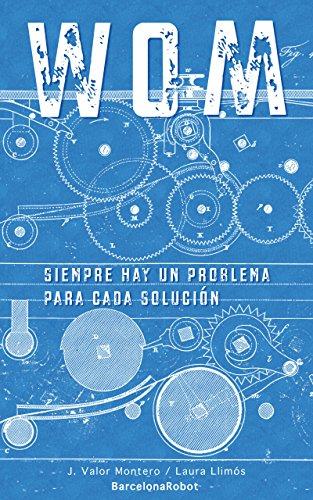 WOM: Siempre hay un problema para cada solución par J. Valor Montero