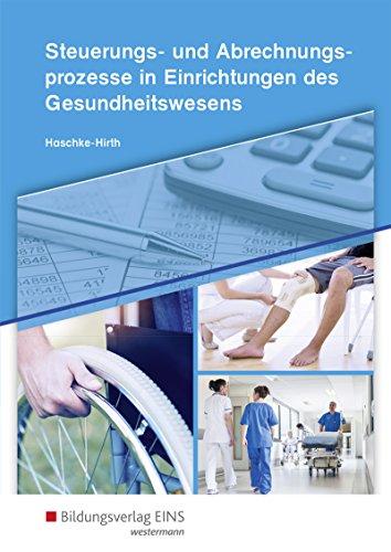 Steuerungs- und Abrechnungsprozesse für Kaufleute im Gesundheitswesen: Steuerungs- und Abrechnungsprozesse in Einrichtungen des Gesundheitswesens: Schülerband