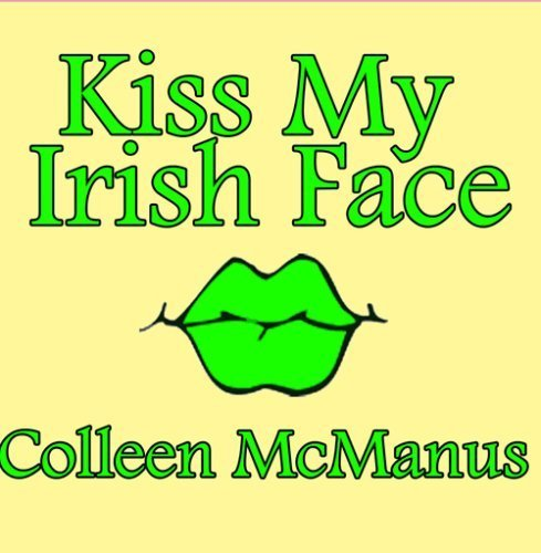 kiss-my-irish-face-by-colleen-mcmanus