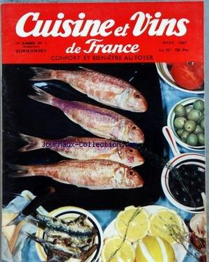 CUISINE ET VINS DE FRANCE [No 3] du 01/03/1957 - S. ARBELLOT - R.J. COURTINE - LE GRINCHEUX - R. VAULTIER - LES EPINARDS - A. WATT - LA CUISINE ANGLAISE - H. CLOS-JOUVE - LA HAUTE-LOIRE ET SES HAUTS-LIEUX - DR J.M. EYLAUD - LE VIN ET LA SANTE - P. BREJOUX - VINS DOUX NATURELS ET VINS DE LIQUEUR DU ROUSSILLON - JEAN DESMURS - EPHEMERIDE DES GOURMETS