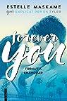 Forever you: Explicat per en Tyler par Maskame