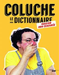 Coluche, le dictionnaire (Version non censurée) par  Coluche