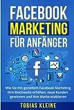 Facebook Marketing für Anfänger: Wie Sie mit gezieltem Facebook Marketing