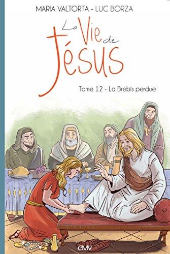 La vie de Jsus, tome 12 - La Brebis perdue