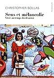 Sens et mélancolie - Vivre au temps du désarroi