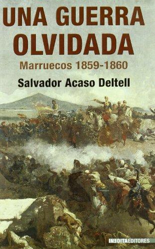 Una Guerra Olvidada/ The Forgotten War: La Campana De Marruecos De 1859