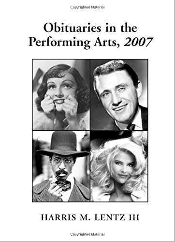 Obituaries In The Performing Arts, 2007: Film, Television, Radio, Theatre, Dance, Music, Cartoons and Pop Culture by Harris M. Lentz III (2008-06-02) par Harris M. Lentz III