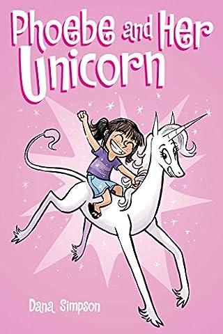 Phoebe and Her Unicorn (Phoebe and Her Unicorn Series Book