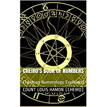 Cheiro's Book of Numbers: Chaldean Numerology Explained (English Edition)