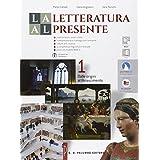 La letteratura al presente. Con e-book. Con espansione online. Per le Scuole superiori: 1