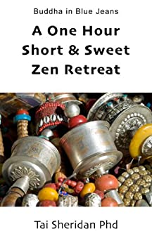 A One Hour Short & Sweet Zen Retreat by [Sheridan, Tai]