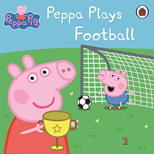 Peppa Pig: Peppa Plays Football par Ladybird