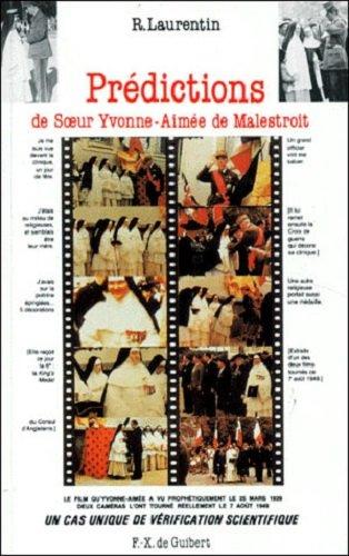 Prédictions de Sœur Yvonne-Aimée de Malestroit - Un cas unique de vérification scientifique