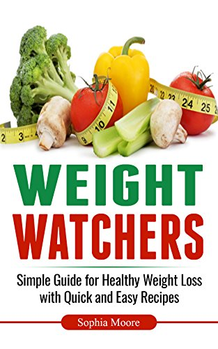 weight-watchers-simple-guide-for-healthy-weight-loss-with-quick-and-easy-recipes-english-edition