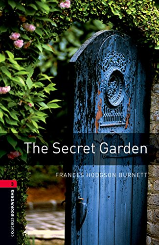 Oxford Bookworms Library: Level 3:: The Secret Garden: 1000 Headwords (Oxford Bookworms ELT)