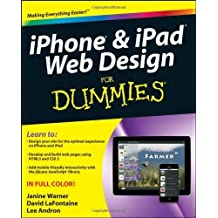 iPhone and iPad Web Design For Dummies 1st edition by Warner, Janine, LaFontaine, David, Andron, Lee (2011) Paperback