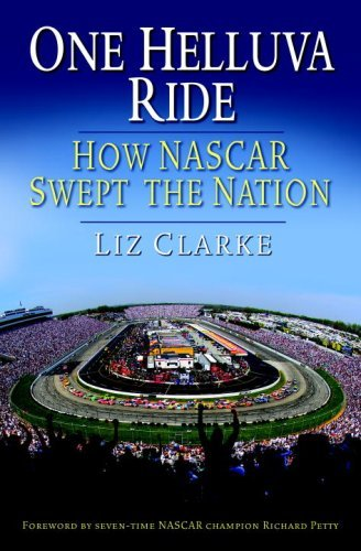 One Helluva Ride: How NASCAR Swept the Nation (English Edition)