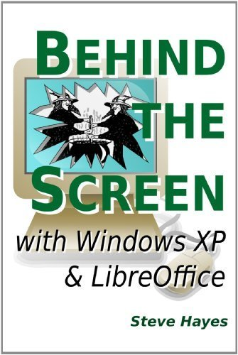behind-the-screen-with-windows-xp-and-libreoffice-by-hayes-steve-2012-paperback