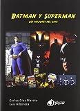 Batman y Superman - Luis Felipe Alboreca Peña, Carlos Díaz Maroto